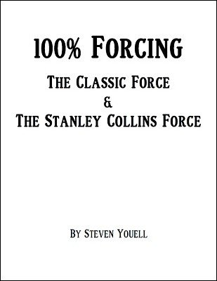 100% Forcing: The Classic Force and The Stanley Collins Force by Steven Youell