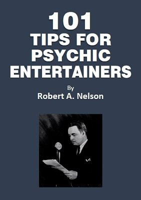 101 Tips for Psychic Entertainers by Robert A. Nelson