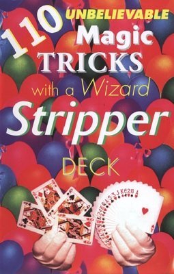 110 Tricks with a Stripper Deck by Magic Ian