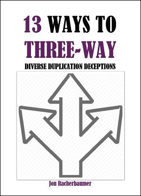 13 Ways to Three-Way by Jon Racherbaumer