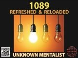 1089 Refreshed and Reloaded by Unknown Mentalist
