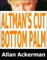 Altman's Cut Bottom Palm