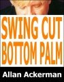 Swing Cut Bottom Palm