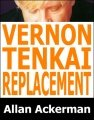 Vernon Tenkai Replacement by Allan Ackerman