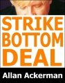 Strike Bottom Deal