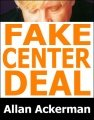 Fake Center Deal by Allan Ackerman