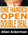 One-Handed Open Double Deal by Allan Ackerman