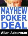 Mayhew Poker Deal