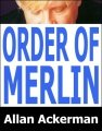 Order of Merlin by Allan Ackerman