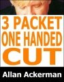 3-Packet One-Handed Cut by Allan Ackerman