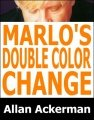 Marlo's Double Color Change