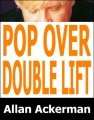 Pop-Over Double Lift
