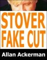 Stover Fake Cut