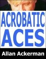Acrobatic Aces by Allan Ackerman
