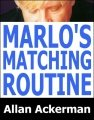 Marlo's Matching Routine by Allan Ackerman