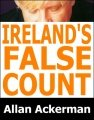 Ireland's False Count by Allan Ackerman