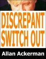 Discrepant Switch Out by Allan Ackerman