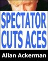 Spectator Cuts the Aces by Allan Ackerman