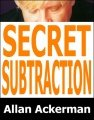 Secret Subtraction by Allan Ackerman