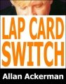 Lap Card Switch by Allan Ackerman