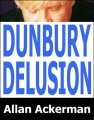 Dunbury Delusion