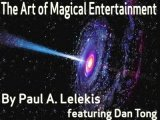 The Art of Magical Entertainment by Paul A. Lelekis