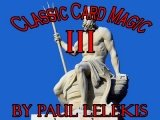 Classic Card Magic III by Paul A. Lelekis