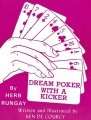 Dream Poker with a Kicker