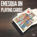 Emesqua on Playing Cards by Carlos Emesqua