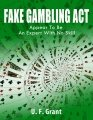 Fake Gambling Act