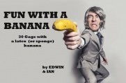Fun with a Banana by Edwin Hooper & Ian Adair