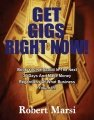 Get Gigs Right Now by Robert Marsi