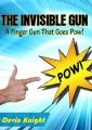 The Invisible Gun