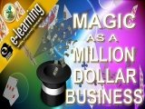 Magic as a Million Dollar Business