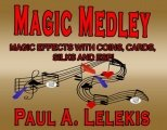 Magic Medley by Paul A. Lelekis