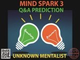 Mind Spark 3: Q&A Prediction by Unknown Mentalist