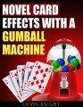 Novel Card Effects with a Gumball Machine