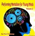Performing Mentalism for Young Minds Vol. 2 by Paul Romhany