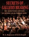 Secrets of Gallery Reading by W. G. Magnuson & Devin Knight