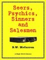 Seers, Psychics, Sinners and Salesmen by B. W. McCarron