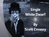 The Single White Dwarf by Scott Creasey