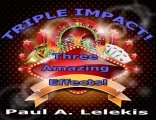 Triple Impact by Paul A. Lelekis