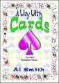 A Way With Cards by Al E. Smith