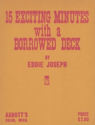 15 Exciting Minutes with a Borrowed Deck by Eddie Joseph