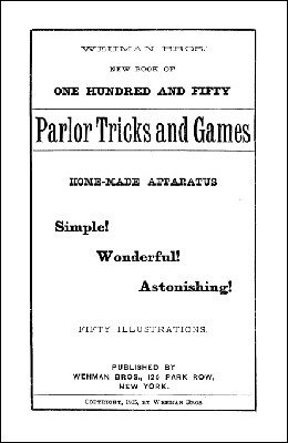 One Hundred Fifty Parlor Tricks and Games by Frank Wehman