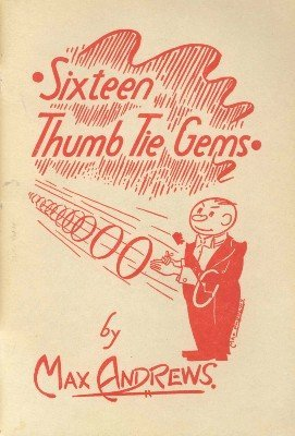 Sixteen Thumb Tie Gems by Max Andrews