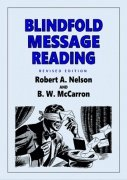 Blindfold Message Reading by Robert A. Nelson & B. W. McCarron