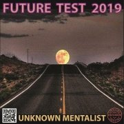 Future Test 2019 by Unknown Mentalist
