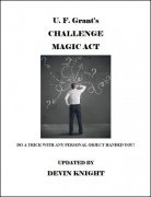 Grant's Challenge Magic Act by Devin Knight & Ulysses Frederick Grant