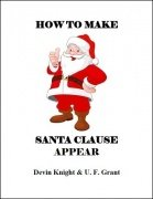 How To Make Santa Clause Appear by Devin Knight & Ulysses Frederick Grant